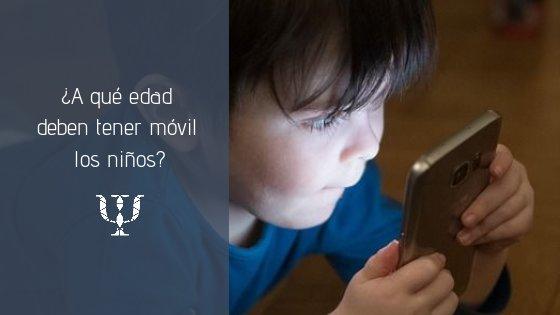 ¿A qué edad deben tener móvil los niños?